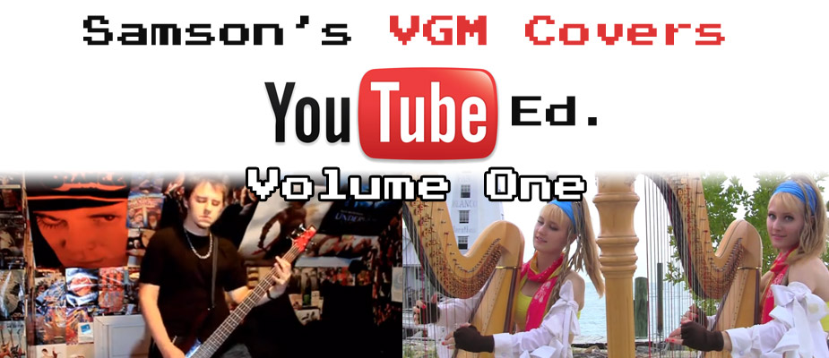 Samson's Video Game Music – Covers – YouTube Edition Vol. 1
