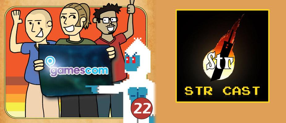 STR CAST EP 22: GAMESCOM 2014