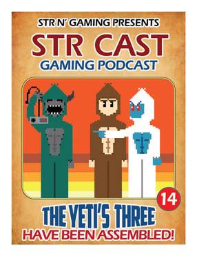 STR CAST EP14: The Yeti's Three Assemble
