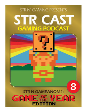 STR CAST Episode 08: Str-N-Gameanon I Game of The Year Edition