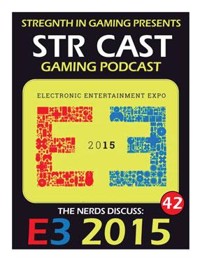 STR CAST 42: E3 2015