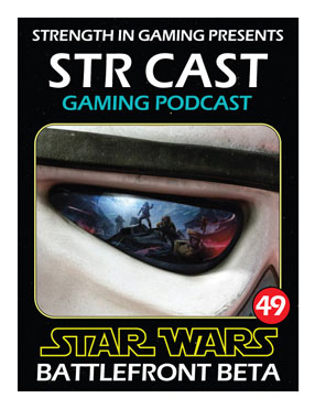 STR CAST 49: STAR WARS Battlefront Beta