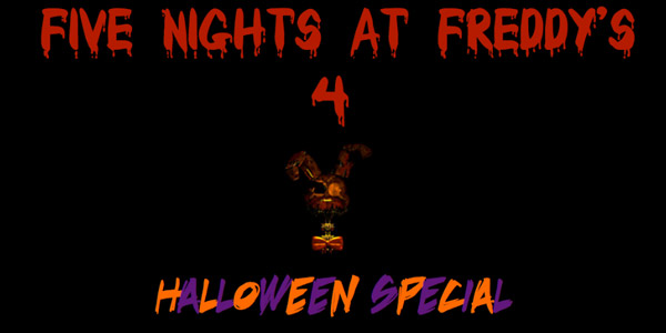 Five Nights At Freddy's 4: The Halloween Special - Strength in Gaming