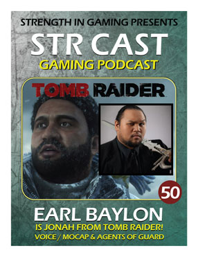STR CAST 50: Earl Baylon is Jonah, Tomb Raider