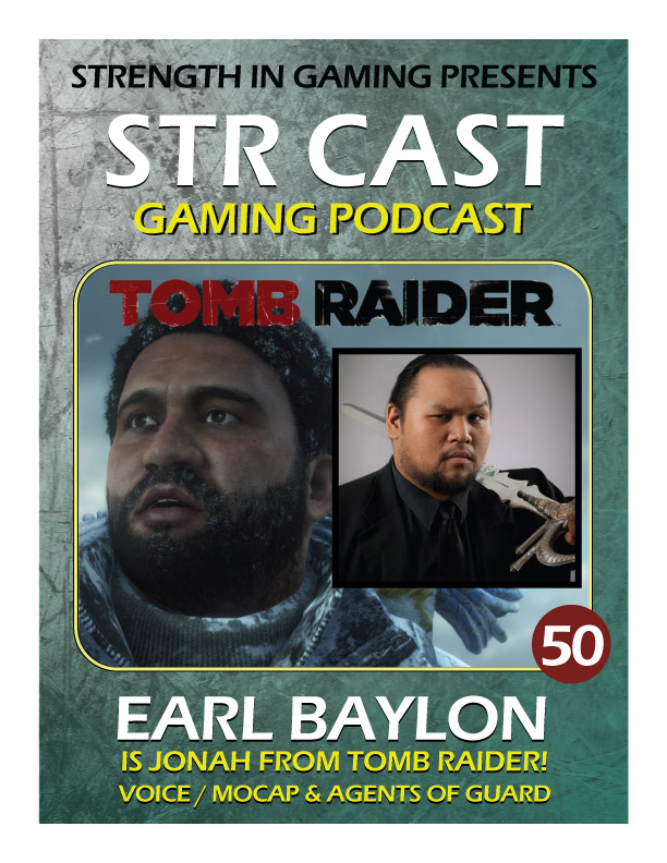 STR CAST 50: Earl Baylon is Jonah - Tomb Raider