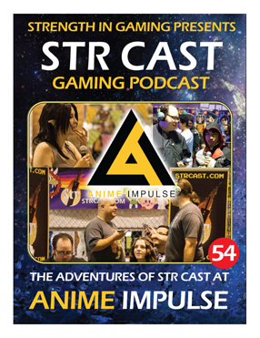 STR CAST 54: Anime Impulse 2016