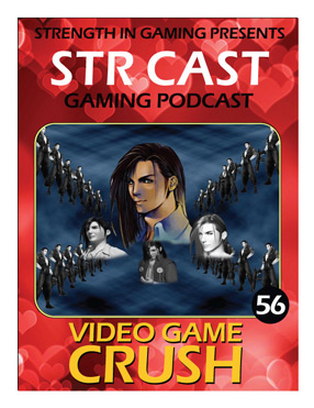 STR CAST 56: Video Game Crush