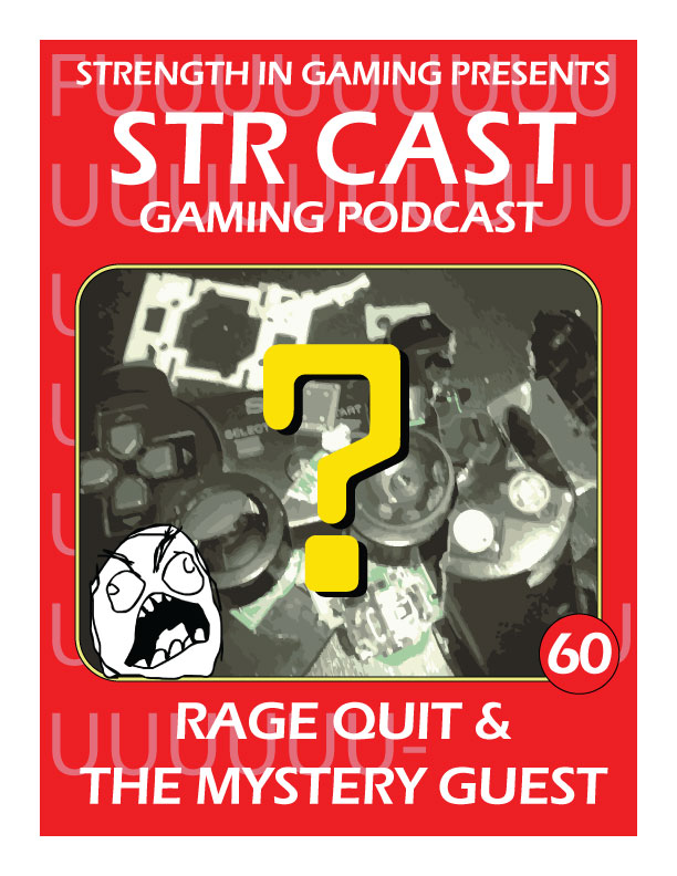 STR CAST 60: RAGE QUIT & The Mystery Guest