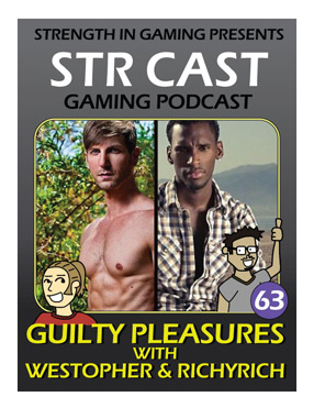 STR CAST 63: Guilty Pleasures + Westopher & RichyRich