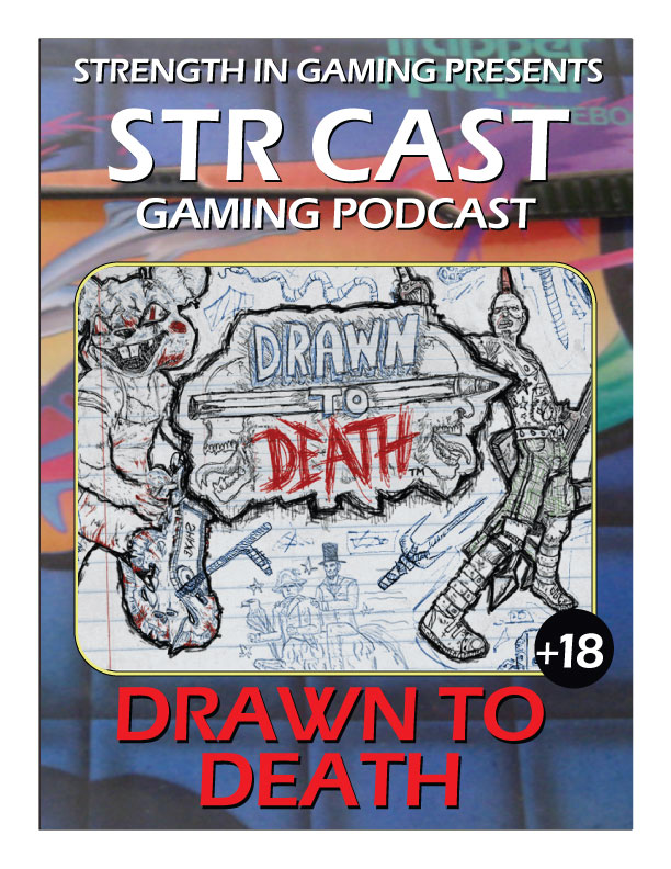 STR +18: Drawn to Death