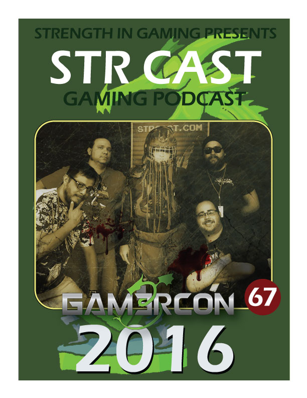 STR CAST 67: Gam3rCon 2016