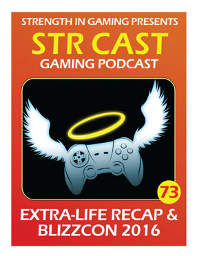 STR CAST 73: Extra-Life & Blizzcon 2016
