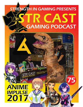 STR CAST 75: ANIME IMPULSE 2017