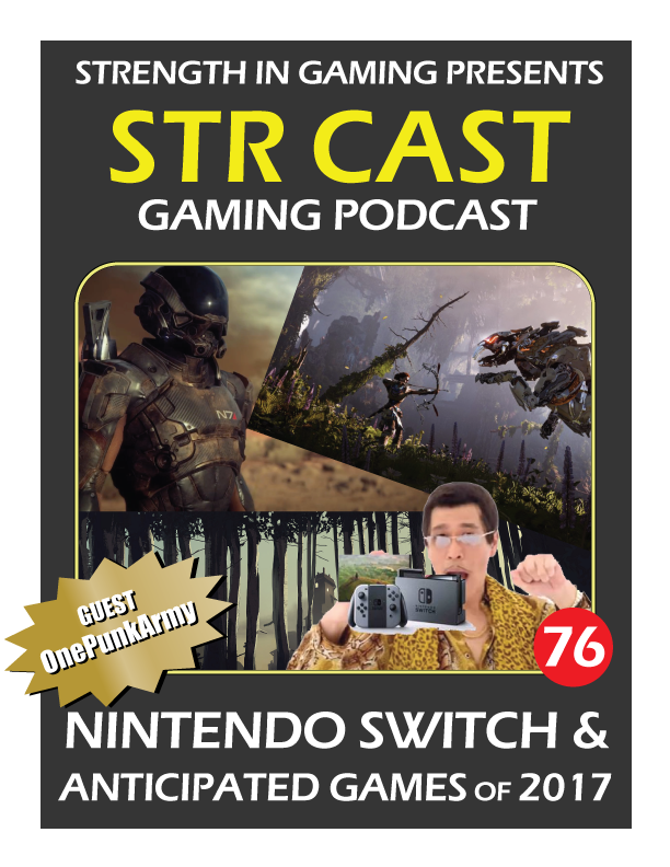 STR CAST 76: SWITCH & Anticipated Games 2017