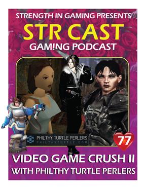 STR CAST 77: VG CRUSH II – Philthy Turtle Perlers