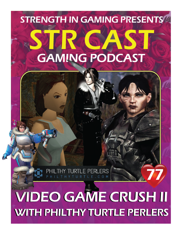 STR CAST 77: VG CRUSH II - Philthy Turtle Perlers
