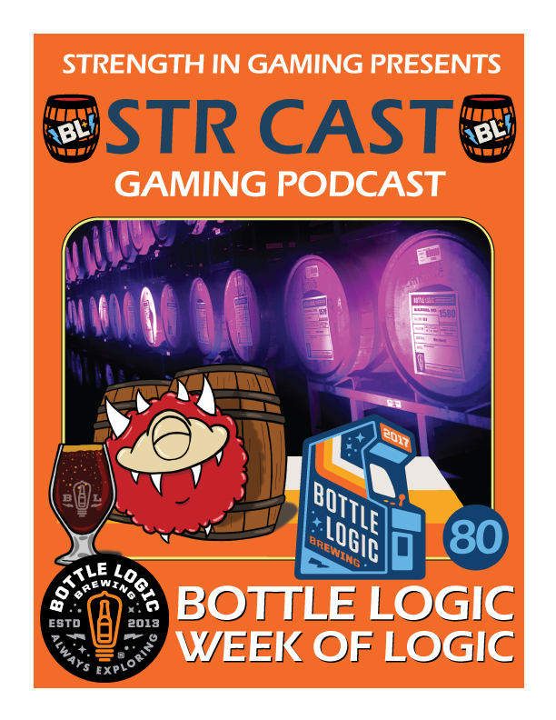 STR CAST 80: Bottle Logic - WEEK OF LOGIC 2017