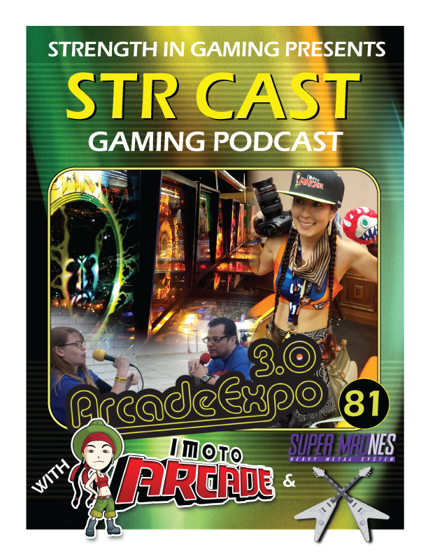 STR CAST 81: Arcade Expo 3.0 + Imoto Arcade