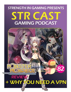 STR CAST 82: Monster Monpiece (PC)
