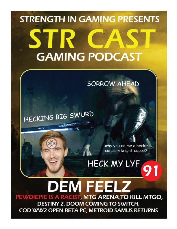 STR CAST 91: Pewdiepie is Racist, DEM FEELZ