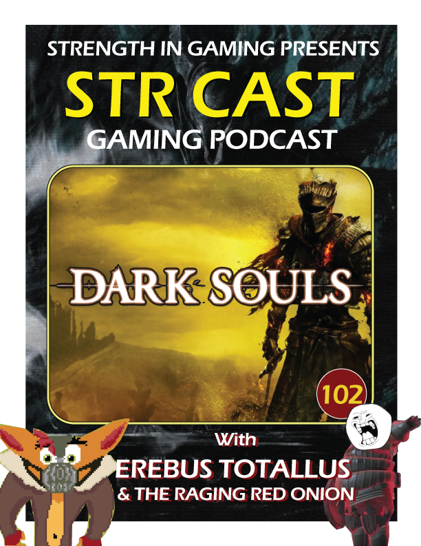 STR CAST 102: DARK SOULS