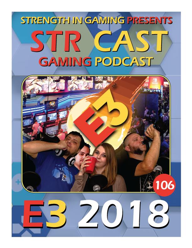 STR CAST 106: E3 2018