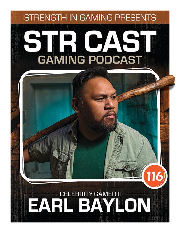 STR CAST 116: Earl Baylon Celebrity Gamer II