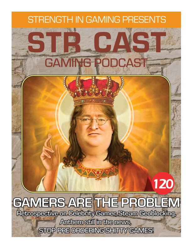 STR CAST 120: Gamers are the Problem