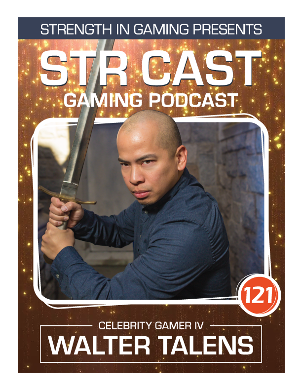 STR CAST 121: Walter Talens Celebrity Gamer IV
