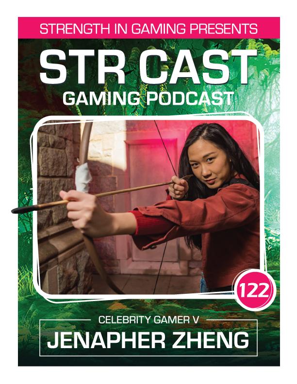 STR CAST 122: Jenapher Zheng Celebrity Gamer V